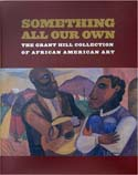 Something All Our Own: The Grant Hill Collection of African American Art