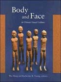 Body and Face in Chinese Visual Culture